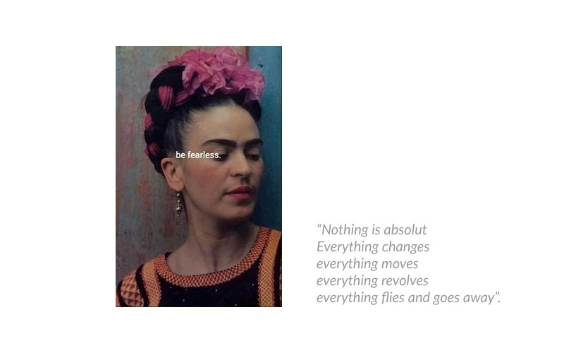 Frida-kahlo-inspire-me-fearless